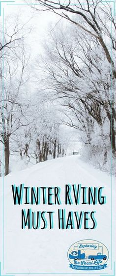 Don't Freeze! Winter RVing Must-Haves — Exploring the Local Life