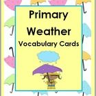 64 PRIMARY WEATHER VOCABULARY CARDS with COLORFUL ILLUSTRATIONS which can be used in a WRITING CENTER or part of a SCIENCE UNIT ...