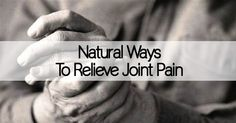 Preventing and easing joint pain starts with trusting the fruits, vegetables and herbs from nature. Changing your diet is essential in healing your body.