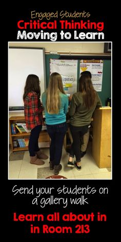 Get students moving to learn. Gallery walks are a great tool for critical thinking.