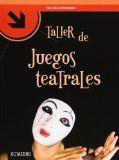 Taller de juegos teatrales / José Cañas Torregrosa