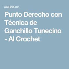 Punto Derecho con Técnica de Ganchillo Tunecino - Al Crochet