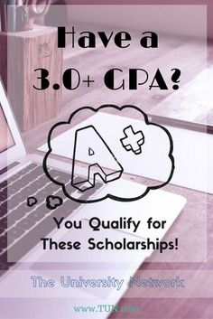 a GPA? These 22 scholarships will be a breeze for you! If you have a grade point average of (or higher), you qualify for these 22 scholarships.If you have a grade point average of (or higher), you qualify for these 22 scholarships. Financial Aid For College, College Fund, College Planning, Education College, College Club, Education Degree, Money For College, Espn College, College Dorms