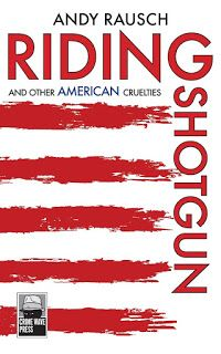 Literary Flits: Riding Shotgun and Other American Cruelties by And...