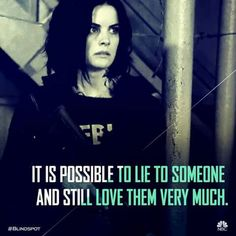 It is possible to lie to someone and still love them very much.