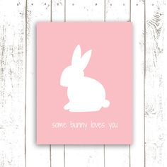Bunny Print, Nursery Art Print, Pink Typography with Quote, Some Bunny Loves You Nursery Sign