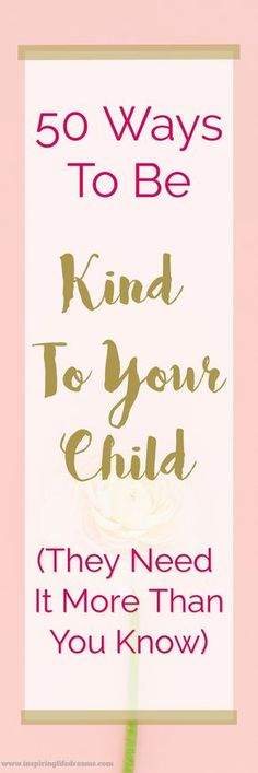 If you are looking for 50 Ways To Be Kind To Your Child, then you have come to the right place. Gentleness and kindness will make our homes a paradise upon earth. Now here's your chance to create that happy home for your family right now with this list of 50 ways to be kind to your child. | Random Acts of Kindness | How To Be More Kind | How to be a better parent | Best parenting tips and tricks