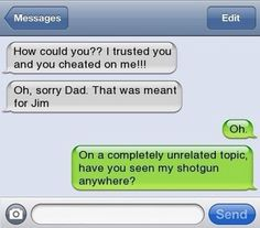 Accidental text to dad. :)