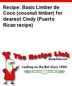 Recipe: Basic Limber de Coco (coconut limber) for dearest Cindy (Puerto Rican recipe) - Recipelink.com