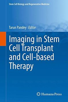 Imaging in Stem Cell Transplant and Cell-based Therapy (Stem Cell Biology and Regenerative Medicine) free ebook