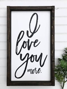 I Love You More Painted Sign Wood Sign Farmhouse Sign Valentines Gift I Love You Love farmhouse walldecor ad etsy Home Decor Signs, Diy Signs, Shop Signs, Diy Home Decor, Home Wooden Signs, Painted Wood Signs, Painted Letters, Metal Signs, Farmhouse Signs