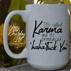 It's Called Karma 15 oz Mug Wedding Favor Wedding by HeyShabbyMe - Tassen - Coffee Coffee Mugs Vintage, Cute Coffee Mugs, Cute Mugs, Funny Mugs, Coffee Cups, Coffee Time, Dog Coffee, Coffee Art, Tea Time