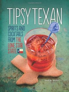 Tipsy Texan: Spirits and Cocktails from the Lone Star State by David Alan, http://www.amazon.com/dp/1449424201/ref=cm_sw_r_pi_dp_1OY8rb0201J3D