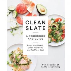 """Want a headstart on your New Year's Resolutions? Introducing """"Clean Slate,"""" Our New Cookbook and Healthy Living Guide. You won't find anything extreme or complicated here -- just delicious, nutritious recipes that make it a pleasure to fill your plate with unprocessed foods. Click the image to learn more."""