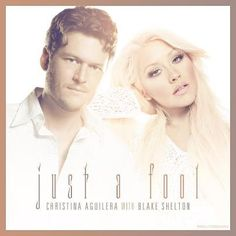 Just a Fool by Christina Aguilera and Blake Shelton