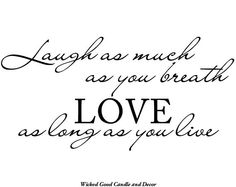 Vinyl Wall Decal  Laugh as much as you breath by WickedGoodDecor, $7.99
