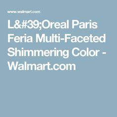 L'Oreal Paris Feria Multi-Faceted Shimmering Color - Walmart.com