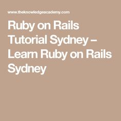 Ruby on Rails Tutorial Sydney – Learn Ruby on Rails Sydney