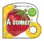 ¡a comer! (tic-tac: bebe ecologico)-roger priddy-9788479423391