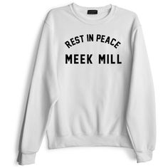REST IN PEACE MEEK MILL ($79) ❤ liked on Polyvore featuring tops, sweaters, crewnecks, sweatshirt, peace shirt, crewneck shirt, shirts & tops, peace sign shirt and crew neck shirt