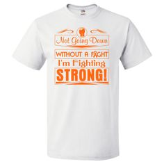 Kidney Cancer Not Going Down Without a Fight I'm Fighting Strong T-Shirt  #KidneyCancer #KidneyCancerAwareness #KidneyCancerFighter