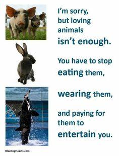 True animal lovers don't eat animals.