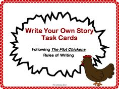"Write Your Own Story Task Cards following ""The Plot Chickens"" Rules of Writing from The Literacy Zone on TeachersNotebook.com -  (20 pages)  - Write Your Own Story Task Cards will guide students through the writing process following the rules in the book ""The Plot Chickens"" by Mary Jane and Herm Auch."