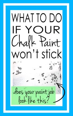 What to do if your chalk paint won't stick. I'm definitely pinning this to save for later!!