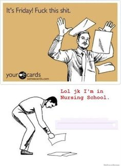 "You lose all your ""fuck this shit"" swagg when you get in nursing school!"