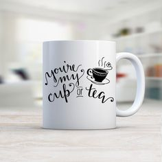 Mug, You're My Cup of Tea by Kalilaine