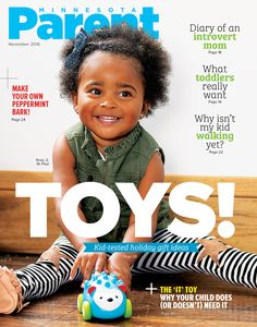 Swoon! Just look at our November #coverkid, 2-year-old Krue from St. Paul, holding one of our kid-tested, parent-approved toys (a hedgehog car from Skip Hop)!  Photo by Tracy Walsh / tracywalshphoto.com