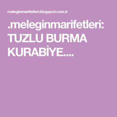 .meleginmarifetleri: TUZLU BURMA KURABİYE....