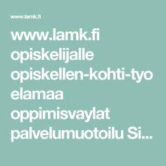 www.lamk.fi opiskelijalle opiskellen-kohti-tyoelamaa oppimisvaylat palvelumuotoilu Sivut default.aspx