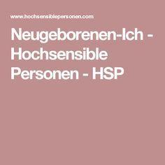 Neugeborenen-Ich - Hochsensible Personen - HSP