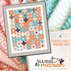 Positively Sweet Marion Quilt by April Rosenthal on the Moda Bake Shop @modafabrics @aprilrosenthal #mbs #projectjellyroll