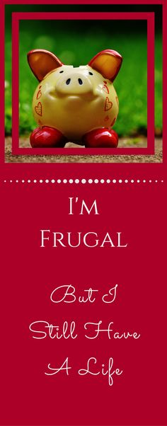 I'm Frugal - But I Still Have A Life. I live a pretty frugal life, but that doesn't mean it's not fulfilling! via @becomingwellthy