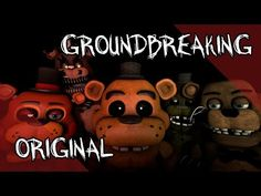 Mr. Fazbear | Five Nights at Freddy's Song | Groundbreaking (Official MV) - YouTube | BEST FNAF SONG EVER!! *---* ♡
