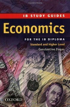 Economics for the IB Diploma: Study Guide (Ib Study Guides) by Constantine Ziogas. $35.54. Publisher: Oxford University Press, USA; Stg edition (October 15, 2008). Publication: October 15, 2008. Edition - Stg. Author: Constantine Ziogas