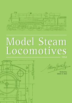 The Master (Henry Greenly) writes words of wisdom on how to build live-steam model and miniature railway locomotives. Live Steam Models, Frame Of Mind, Steam Locomotive, Great Books, Over The Years, Miniature, Engineering, This Book, Wisdom
