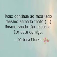 Deus continua ao meu lado Portuguese Quotes, I Love You, My Love, Jesus Freak, Nostalgia, Bible, Faith, Humor, Happy