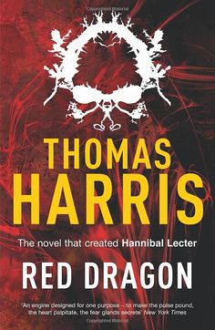 'Red Dragon (Hannibal Lecter by Thomas Harris Hannibal Lecter Books, Good Books, Books To Read, Thomas Harris, Red Dragon, Reading Lists, Reading Time, Love Book, Book Worms