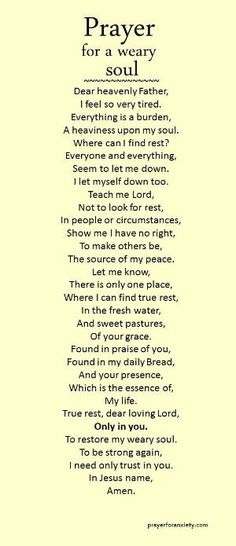 A prayer for when you are tired and weary. by liliana