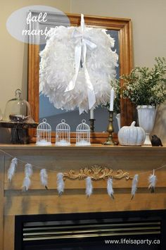 Mantel  Decorations : IDEAS &  INSPIRATIONS : White Feather Fall Mantel