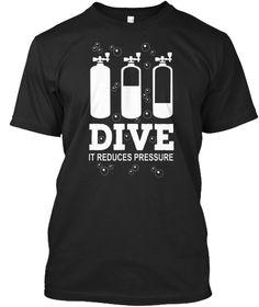 Dive It Reduces Pressure Black T-Shirt Front
