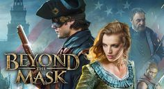 BEYOND THE MASK TRAILER 2015. The leading mercenary for the British East India Company, Will Reynolds, has just been double-crossed and now is on the run in the American Colonies. Working to redeem his name and win back the affections of the woman with whom he's never been fully truthful, Will now hides behind a new mask in hopes of thwarting his former employer. As his past life closes in on him, Will must somehow gain the trust and the help of his beloved Charlotte—as well as Ben…