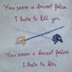 You Seem A Decent Fellow by Maverick Costumer, free embroidery pattern on fandominstitches.com! #princessbride