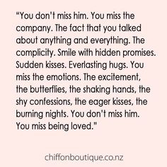 Miss being loved.