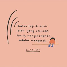 Quotes Lucu, Cinta Quotes, Quotes Galau, Text Quotes, Book Quotes, Words Quotes, Tired Quotes, Quotes Lockscreen, Postive Quotes