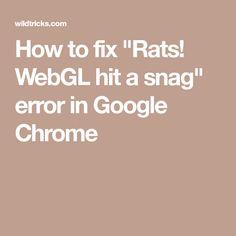 rats webgl hit a snag means