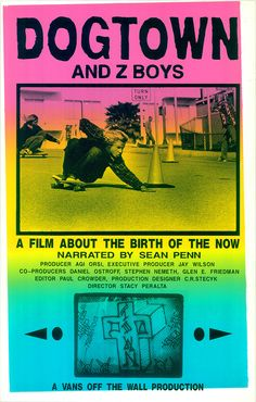 February 10, 2016. Dogtown and Z-Boys (Stacy Peralta, 2001)